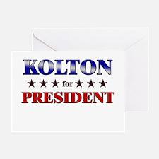 KOLTON for president Greeting Card