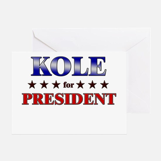 KOLE for president Greeting Card