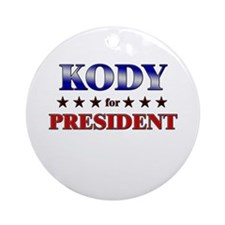 KODY for president Ornament (Round)