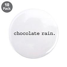 "chocolate rain. 3.5"" Button (10 pack)"
