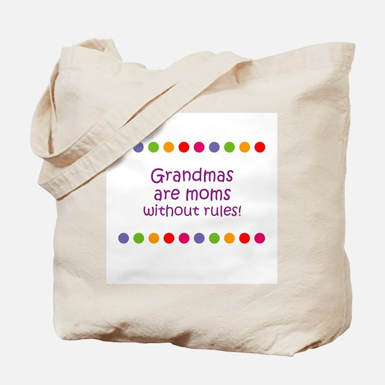 Grandmas are moms without rul Tote Bag