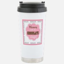 Chocolate Sings Text Stainless Steel Travel Mug