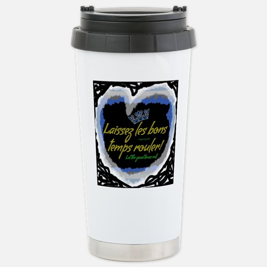 Let Good Times Roll Stainless Steel Travel Mug