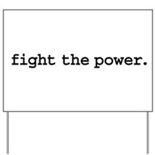 fight the power. Yard Sign