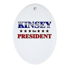 KINSEY for president Oval Ornament