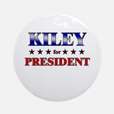 KILEY for president Ornament (Round)