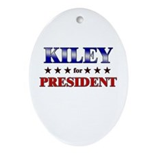 KILEY for president Oval Ornament
