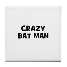 Crazy bat man Tile Coaster