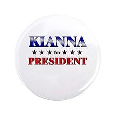 "KIANNA for president 3.5"" Button"