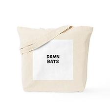 damn bats Tote Bag