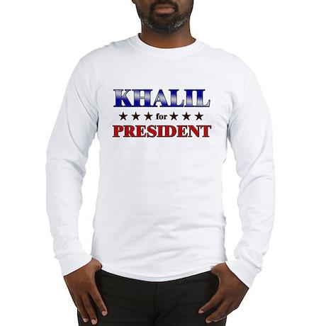KHALIL for president Long Sleeve T-Shirt