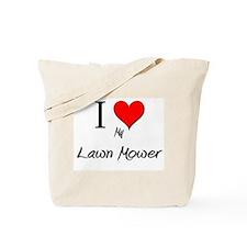 I Love My Lawn Mower Tote Bag