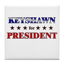 KEYSHAWN for president Tile Coaster