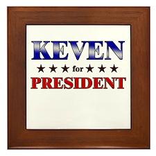 KEVEN for president Framed Tile