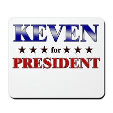 KEVEN for president Mousepad