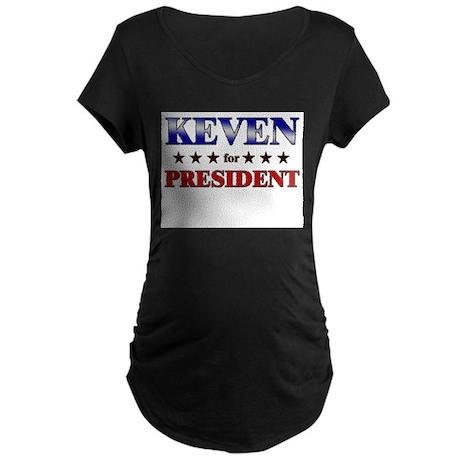 KEVEN for president Maternity Dark T-Shirt