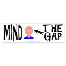 MIND THE GAP - Bumper Bumper Sticker