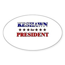 KESHAWN for president Oval Decal