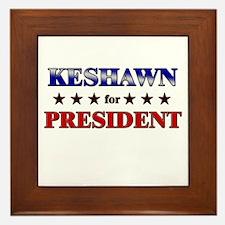 KESHAWN for president Framed Tile