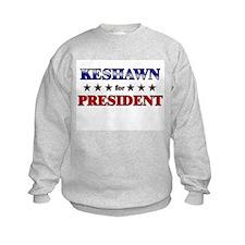 KESHAWN for president Sweatshirt