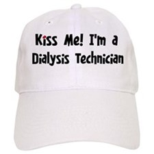 Kiss Me: Dialysis Technician Baseball Cap