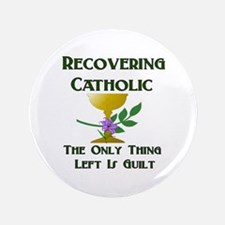 "Recovering Catholic 3.5"" Button"