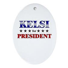 KELSI for president Oval Ornament