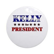 KELLY for president Ornament (Round)