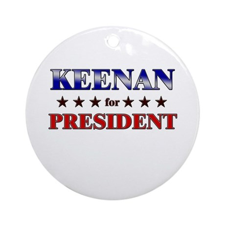 KEENAN for president Ornament (Round)