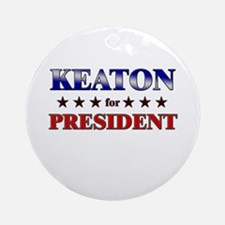 KEATON for president Ornament (Round)