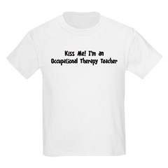 Kiss Me: Occupational Therapy T-Shirt