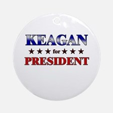KEAGAN for president Ornament (Round)