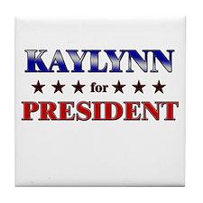 KAYLYNN for president Tile Coaster