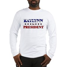 KAYLYNN for president Long Sleeve T-Shirt