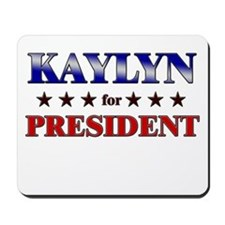 KAYLYN for president Mousepad