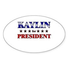 KAYLIN for president Oval Decal