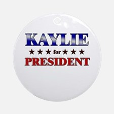 KAYLIE for president Ornament (Round)