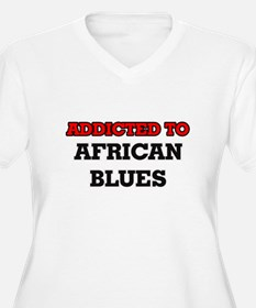 Addicted to African Blues Plus Size T-Shirt