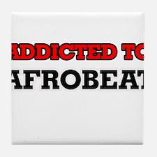 Addicted to Afrobeat Tile Coaster