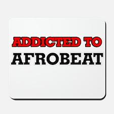 Addicted to Afrobeat Mousepad