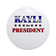 KAYLI for president Ornament (Round)
