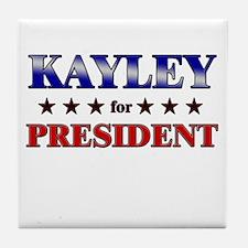 KAYLEY for president Tile Coaster