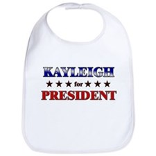 KAYLEIGH for president Bib