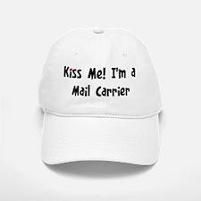 Kiss Me: Mail Carrier Baseball Baseball Cap