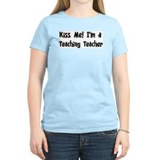Kiss Me: Teaching Teacher T-Shirt