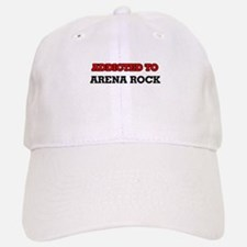 Addicted to Arena Rock Baseball Baseball Cap