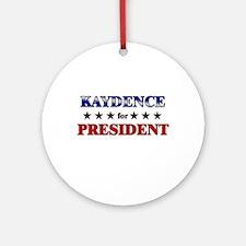 KAYDENCE for president Ornament (Round)