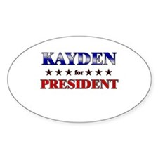 KAYDEN for president Oval Decal
