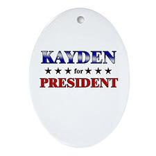 KAYDEN for president Oval Ornament
