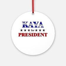KAYA for president Ornament (Round)